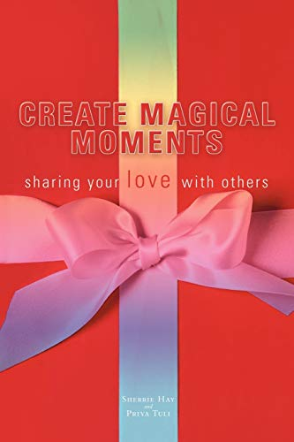 9781452546773: Create Magical Moments: Sharing Your Love With Others