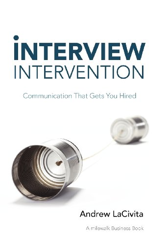 9781452547046: Interview Intervention: Communication That Gets You Hired