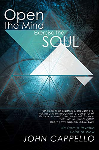 9781452547268: Open the Mind Exercise the Soul: Life From A Psychic Point of View