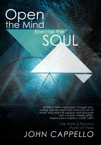 9781452547282: Open the Mind Exercise the Soul: Life from a Psychic Point of View