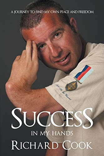 Success In My Hands: A Journey to Find My Own Peace and Freedom (1452547912) by Cook, Richard