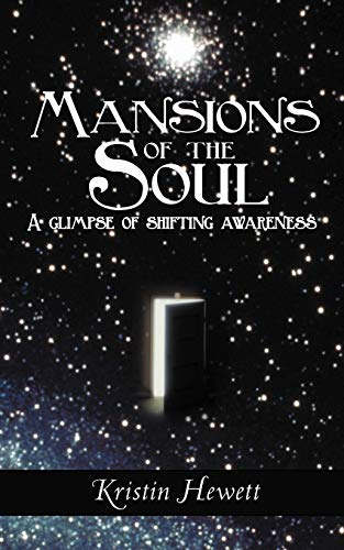 Mansions of the Soul: A Glimpse of: Kristin Hewett