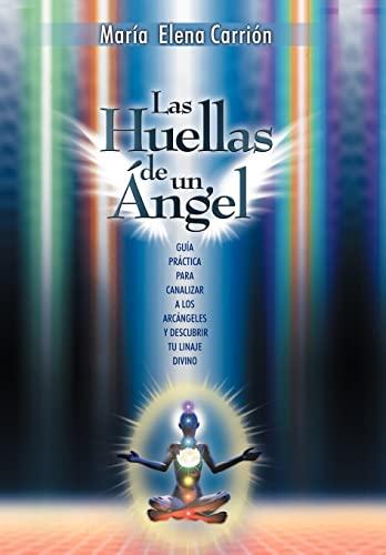 9781452548432: Las Huellas de Un Angel: Guia Practica Para Canalizar a Los Arcangeles y Descubrir Tu Linaje Divino