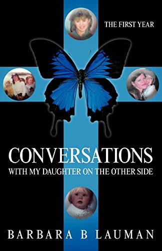 Conversations with My Daughter on the Other Side: The First Year: Lauman, Barbara B.