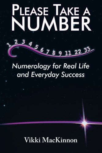 9781452549019: Please Take A Number: Numerology For Real Life And Everyday Success