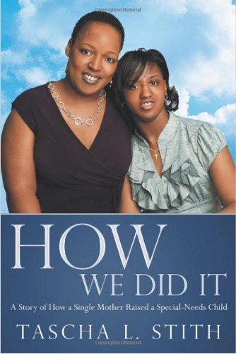9781452550619: How We Did It: A Story of How a Single Mother Raised a Special-Needs Child