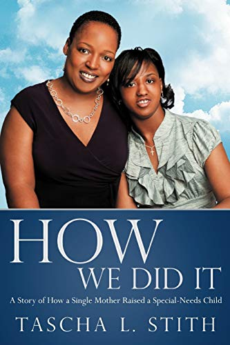 9781452550633: How We Did It: A Story Of How A Single Mother Raised A Special-Needs Child