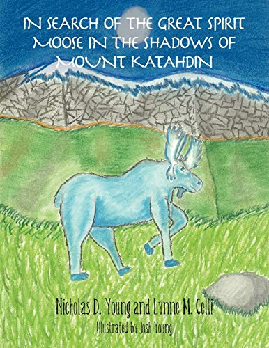 9781452552354: In Search of the Great Spirit Moose in the Shadows of Mount Katahdin