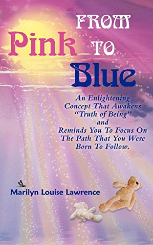 9781452552385: From Pink To Blue: An Enlightening Concept That Awakens