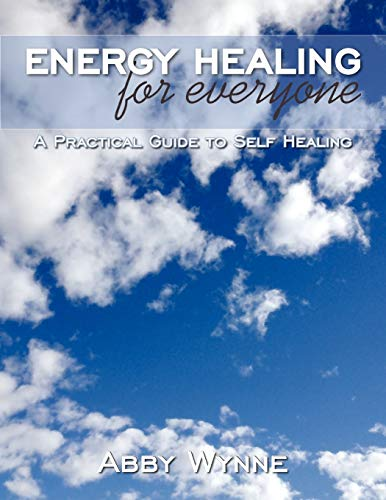 9781452552934: Energy Healing for Everyone: A Practical Guide to Self Healing