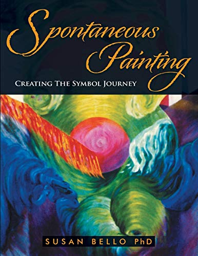 9781452553337: Spontaneous Painting: Creating the Symbol Journey
