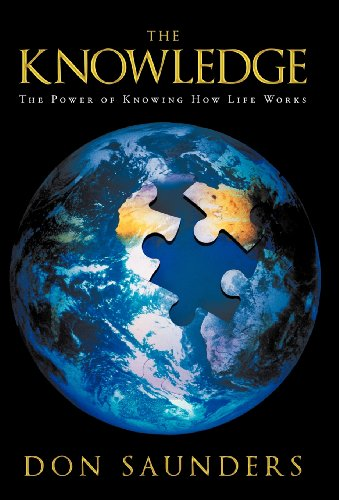 The Knowledge: The Power of Knowing How Life Works: Don Saunders