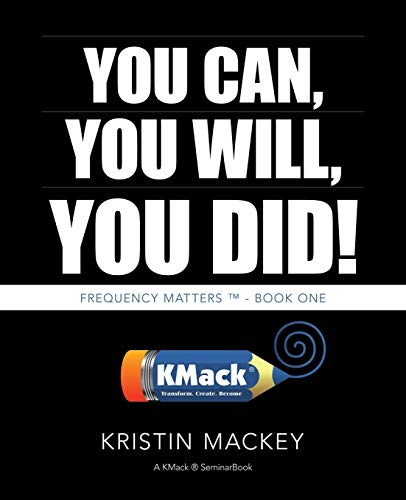 You Can, You Will, You Did!: Micro Changes, Macro Transformation: Mackey, Kristin