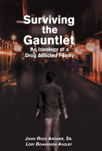 Surviving the Gauntlet: An Ideology of a Drug Afflicted Family: J. Ross Archer