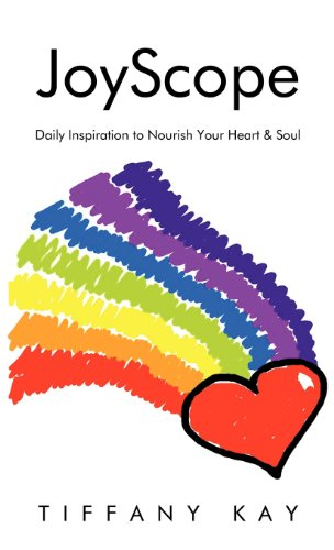Joyscope: Daily Inspiration to Nourish Your Heart Soul: Tiffany Kay