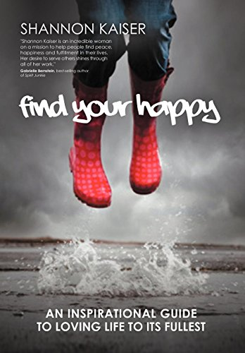 9781452555430: Find Your Happy: An Inspirational Guide to Loving Life to Its Fullest