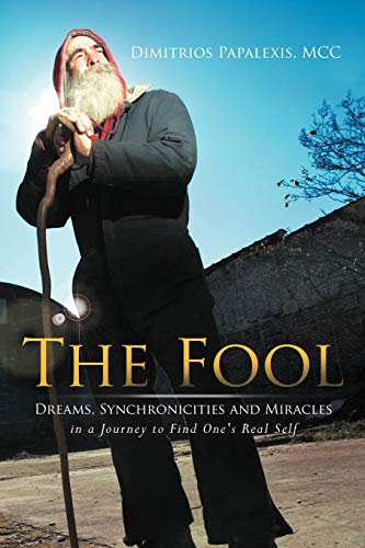 9781452555904: The Fool: Dreams, Synchronicities and Miracles in A Journey to Find One's Real Self