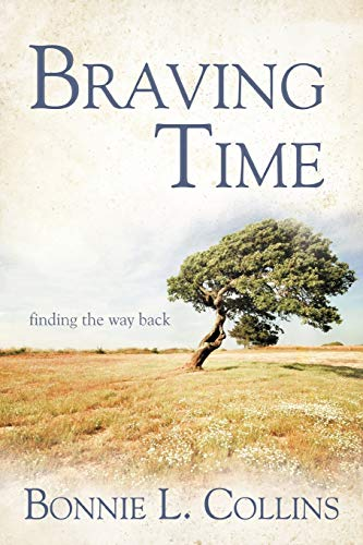 9781452556383: Braving Time: Finding the Way Back