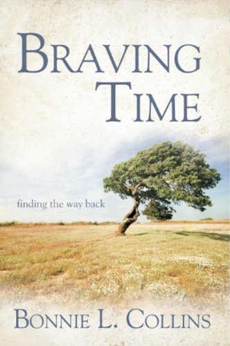 9781452556390: Braving Time: Finding the Way Back