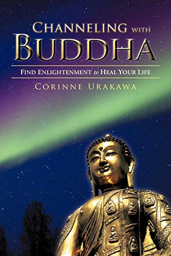 9781452557052: Channeling with Buddha: Find Enlightenment to Heal Your Life