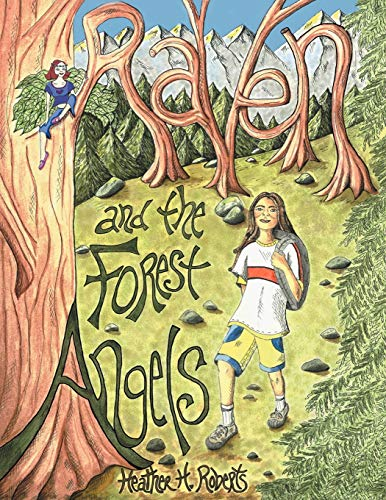 Raven and the Forest Angels: Heather H. Roberts