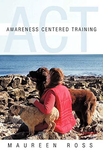9781452557540: Awareness Centered Training - ACT