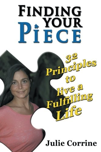 9781452557700: Finding your Piece: 32 Principles to live a Fulfilling Life