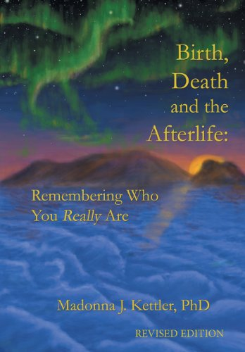 9781452559001: Birth, Death and the Afterlife: Remembering Who You Really Are