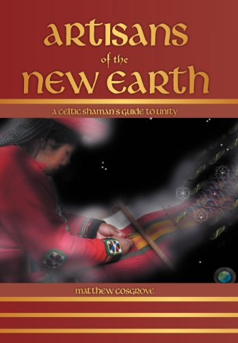 9781452559209: Artisans of the New Earth: A Celtic Shaman's Guide to Unity