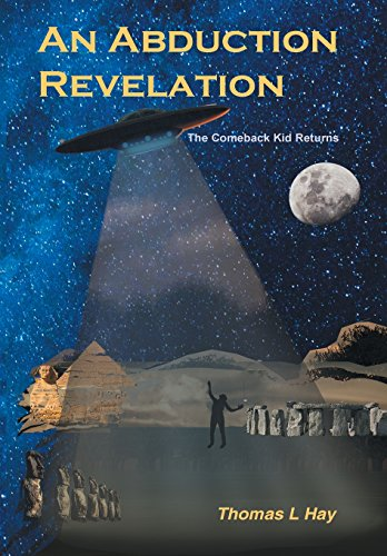 9781452559551: An Abduction Revelation: The Comeback Kid Returns