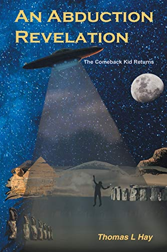 9781452559575: An Abduction Revelation: The Comeback Kid Returns
