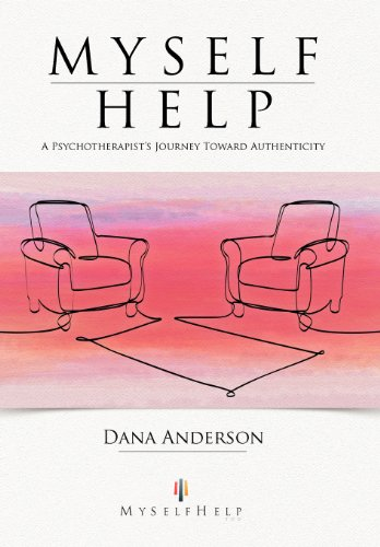 9781452559605: Myself Help: A Psychotherapist's Journey Toward Authenticity