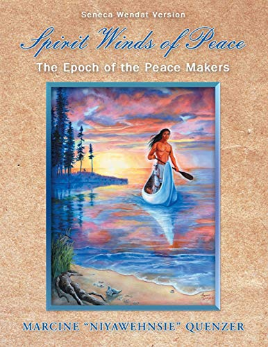 Spirit Winds of Peace: The Epoch of the Peace Makers: Quenzer, Marcine