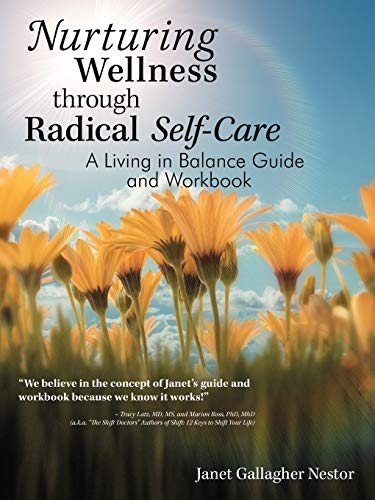 9781452560502: Nurturing Wellness Through Radical Self-Care: A Living in Balance Guide and Workbook