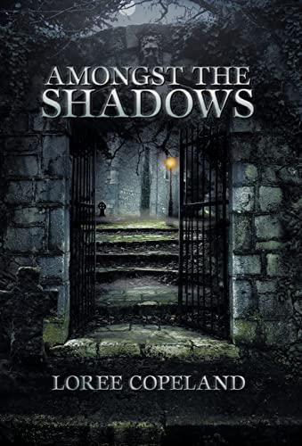 Amongst the Shadows: Loree Copeland