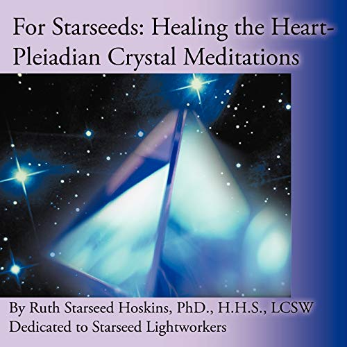 9781452561493: For Starseeds: Healing the Heart-Pleiadian Crystal Meditations
