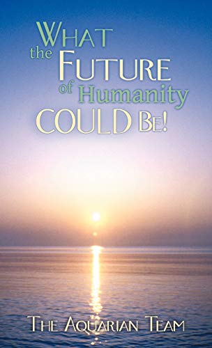 9781452561585: What the Future of Humanity Could Be!