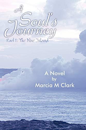 9781452562179: A Soul's Journey, Part 1 the Blue Island