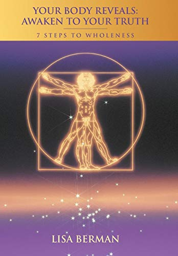 9781452562346: Your Body Reveals: Awaken to Your Truth: 7 Steps to Wholeness