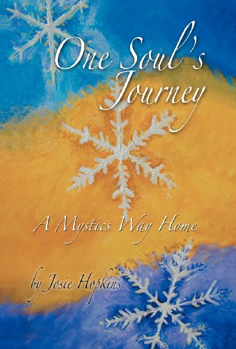 9781452563206: One Soul's Journey, a Mystic's Way Home.