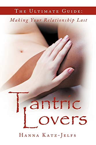 9781452565675: Tantric Lovers: The Ultimate Guide: Making Your Relationship Last