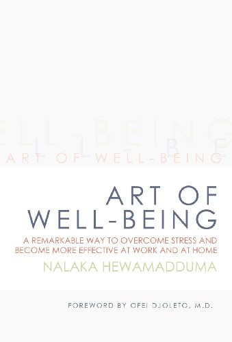 9781452566481: Art of Well-Being: A Remarkable Way to Overcome Stress and Become More Effective at Work and at Home