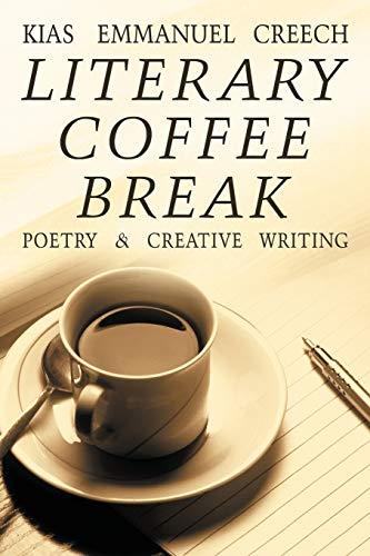 Literary Coffee Break Poetry Creative Writing: Kias Emmanuel Creech