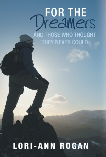 9781452567594: For the Dreamers: And Those Who Thought They Never Could