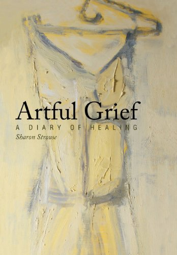 9781452568034: Artful Grief: A Diary of Healing