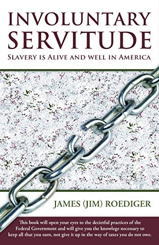 9781452568423: Involuntary Servitude: Slavery Is Alive and Well in America
