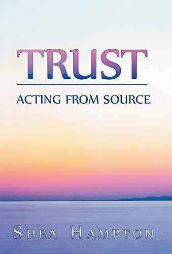 Trust Acting from Source: Shea Hampton