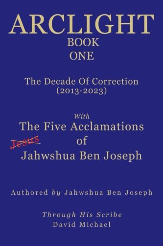 Arclight: Book One: The Decade of Correction: Michael, David
