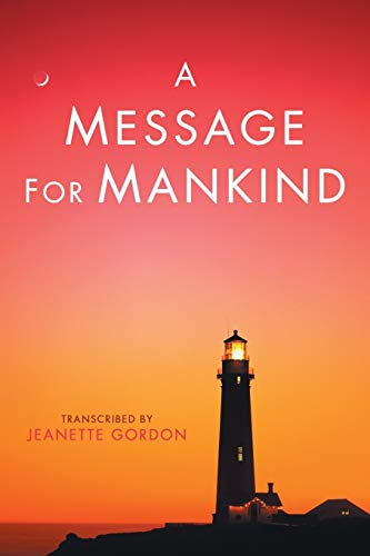 9781452569932: A Message for Mankind
