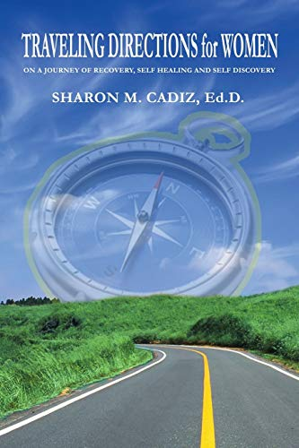 Traveling Directions for Women: On a Journey of Recovery, Self-Healing and Self-Discovery: Cadiz, ...